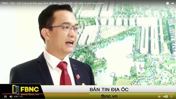 FBNC - CEO Cát Tường dự báo giao dịch đất nền ven TP.HCM cuối năm sẽ còn tăng mạnh